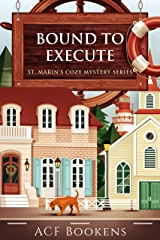 Bound To Execute (St. Marin's Cozy Mystery Series Book 3) Kindle Edition
