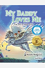 My Daddy Loves Me: I'm His Little Girl Kindle Edition