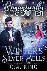 Winter's Silver Bells: Romantically Seasonal: Winter Kindle Edition