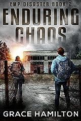 Enduring Chaos (EMP Disaster Book 2) Kindle Edition