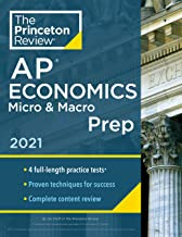 Princeton Review AP Economics Micro and Macro Prep, 2021: 4 Practice Tests + Complete Content Review + Strategies & Techni...