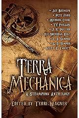 Terra Mechanica: A Steampunk Anthology Kindle Edition
