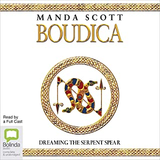 Boudica: Dreaming the Serpent Spear: Boudica, Book 4