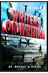 Writers on Writing Vol.2: An Author's Guide Kindle Edition
