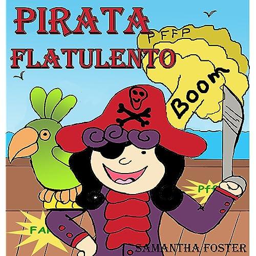 Libros en espanol para ninos: El Pirata Flatulento. (Spanish Edition)