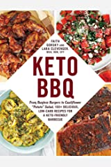 """Keto BBQ: From Bunless Burgers to Cauliflower """"Potato"""" Salad, 100+ Delicious, Low-Carb Recipes for a Keto-Friendly Barbecue Kindle Edition"""