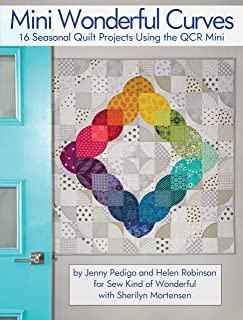 Mini Wonderful Curves: 16 Seasonal Quilt Projects Using the QCR Mini (Landauer) Patterns for Wall Hangings, Runners, & Quilts; Cut Easy & Accurate Curves with Sew Kind of Wonderful's Quick Curve Ruler