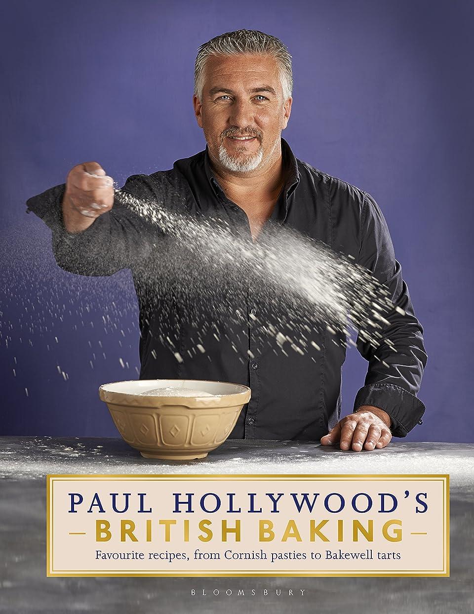 原理まともな強要Paul Hollywood's British Baking (English Edition)