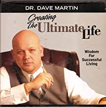 Creating the Ultimate Life: Wisdom for Successful Living