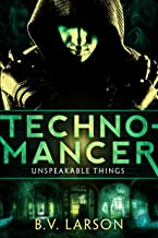 Technomancer (Unspeakable Things Book 1)
