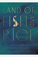 Land of Fish and Rice: Recipes from the Culinary Heart of China Kindle Edition