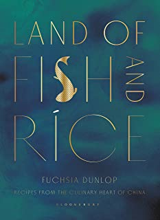 Land of Fish and Rice: Recipes from the Culinary Heart of Ch