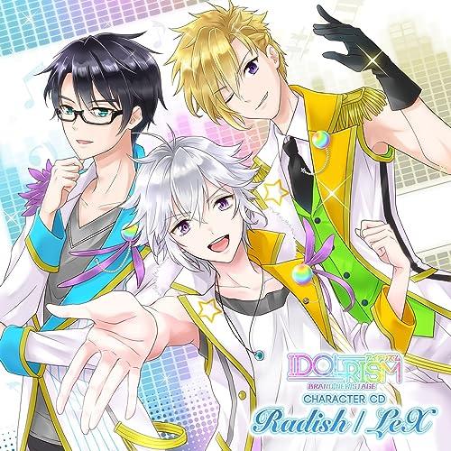 アイドリズム キャラクターCD ~Radish / LeX~