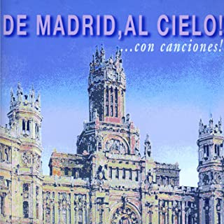 De Madrid, Al Cielo!...Con Canciones!