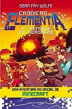 Crónicas de Elementia 3. El mensaje de Herobrine: Una aventura no oficial de Minecraft (Spanish Edition)