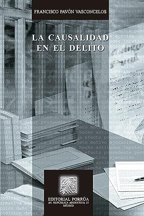La causalidad en el delito (Biblioteca Jurídica Porrúa) (Spanish Edition)