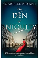 The Den Of Iniquity: A timeless historical romance, perfect for fans of Netflix's Bridgerton! (Bastards of London, Book 1) Kindle Edition