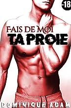 Fais De Moi Ta Proie (Nouvelle Adulte MM) (French Edition)
