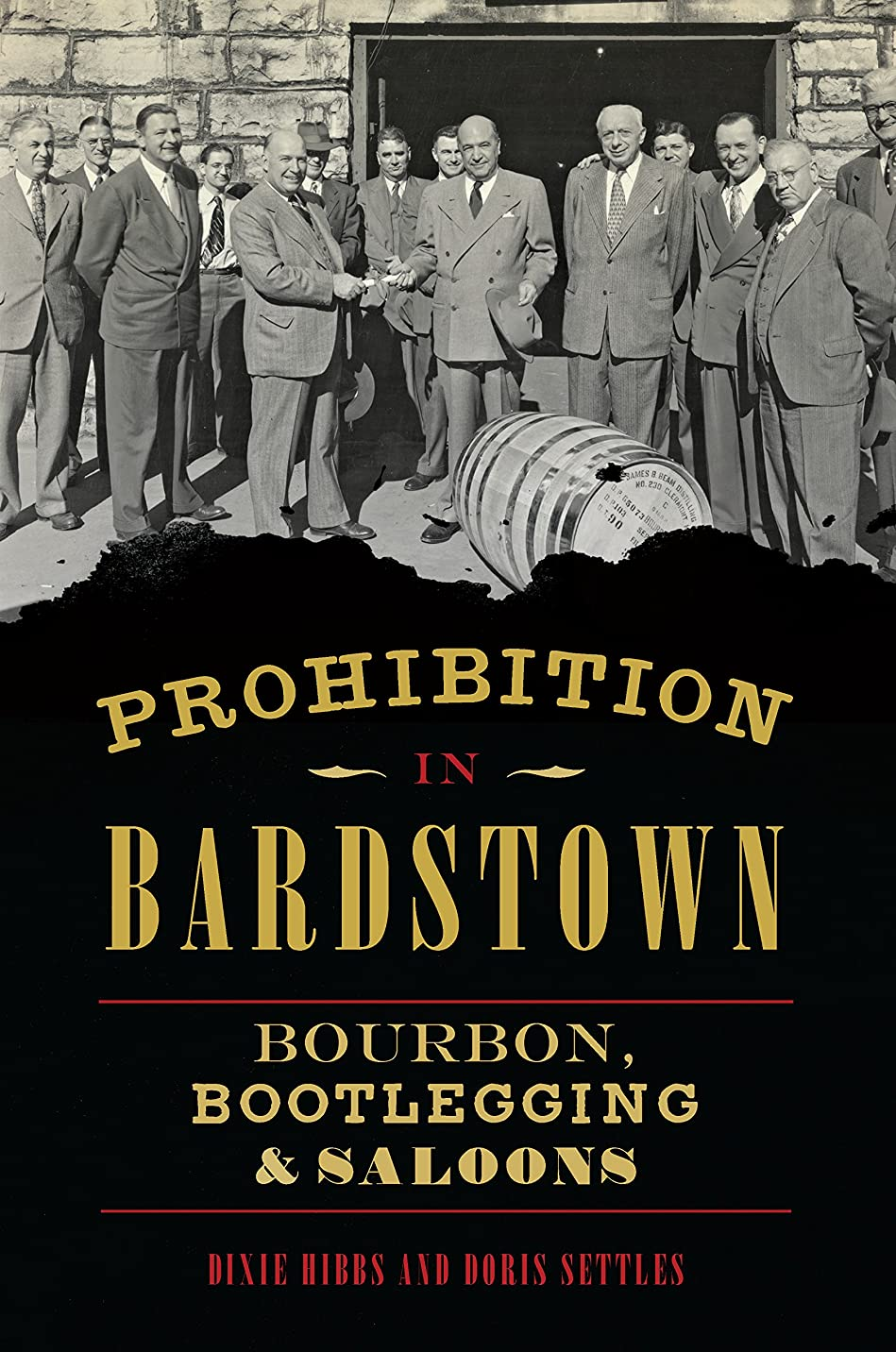 ガソリン夕方意気揚々Prohibition in Bardstown: Bourbon, Bootlegging & Saloons (American Palate) (English Edition)