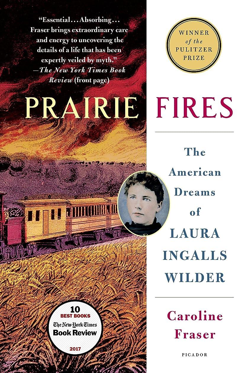 民間動機観察するPrairie Fires: The American Dreams of Laura Ingalls Wilder (English Edition)