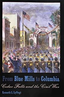 From Blue Mills to Columbia: Cedar Falls and the Civil War