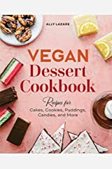 Vegan Dessert Cookbook: Recipes for Cakes, Cookies, Puddings, Candies, and More Kindle Edition