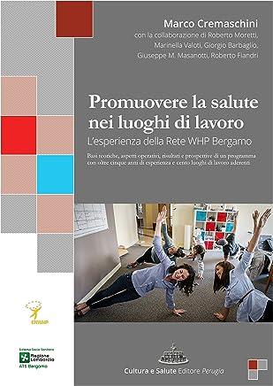 Promuovere la salute nei luoghi di lavoro: Lesperienza della Rete WHP Bergamo