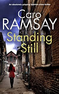 STANDING STILL an absolutely gripping Scottish crime thriller (Detectives Anderson and Costello Mystery Book 8)