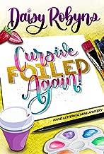 Cursive, Foiled Again!: A Hand Lettering Cozy Mini-Mystery