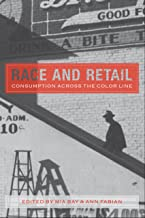Race and Retail: Consumption across the Color Line (Rutgers Studies on Race and Ethnicity)
