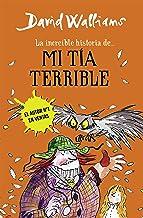 La increíble historia de... mi tía terrible (Spanish Edition)