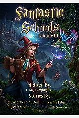 Fantastic Schools, Volume 3 Kindle Edition