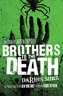 Brothers to the Death (The Saga of Larten Crepsley Book 4)