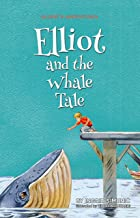 Elliot and the Whale Tale (Elliot's Adventures Book 3)