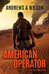 American Operator: A Tier One Story (Tier One Thrillers Book 4) Kindle Edition