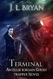 Terminal (Ellie Jordan, Ghost Trapper Book 4)