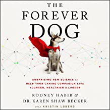 The Forever Dog: A New Science Blueprint for Raising Exceptionally Healthy and Happy Companions