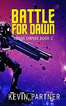Robot Empire: Battle for Dawn: A Science Fiction Adventure