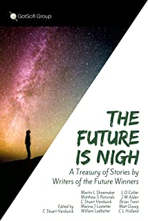 The Future Is Nigh: A treasury of science fiction & fantasy.