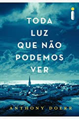 Toda luz que não podemos ver (Portuguese Edition) Kindle Edition