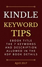 Kindle 7 Keyword Tips: About the seven keywords allowed in the KDP eBook Details for beginners.