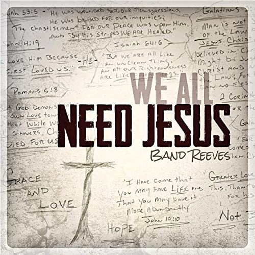 Band Reeves - We All Need Jesus (2019)