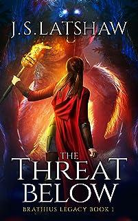 The Threat Below (Brathius Legacy Series Book 1)