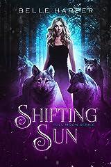 Shifting Sun (Full Moon Series Book 3) Kindle Edition
