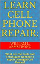 Learn Cell Phone Repair:: What are the Tools and Techniques Needed to Repair Damaged Cell Phones?