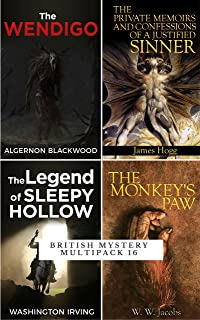 British Mystery Multipack (Illustrated): The Wendigo, Private Memoirs of a Justified Sinner, The Monkey's Paw, Legend of Sleepy Hollow