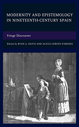 Modernity and Epistemology in Nineteenth-Century Spain: Fringe Discourses (English Edition)