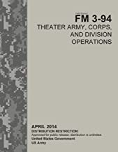 Field Manual FM 3-94 Theater Army, Corps, and Division Operations  April 2014