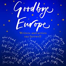 Goodbye Europe: Writers and Artists Say Farewell