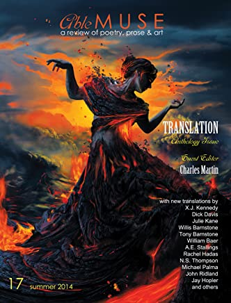 Able Muse, Translation Anthology Issue, Summer 2014 (No. 17 - print edition): a review of poetry, prose, and art (Able Muse (Print Edition))